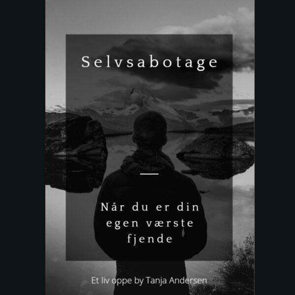 Selvsabotage er en bog, der handler om, at du kan være din egen værste fjende